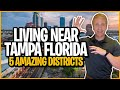 Living Near Tampa Florida // 5 Amazing Districts