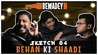 PDT Bewadey | Sketch 04 - Behen Ki Shaadi | Indian Web Series | Comedy | Gaba | Pradhan | Johnny