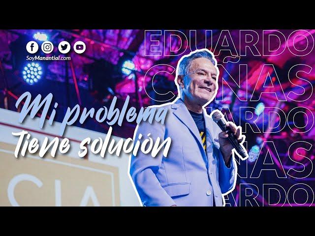 Mi problema tiene solución - Apóstol Eduardo Cañas Estrada
