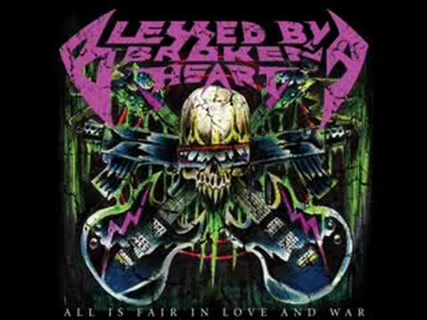 Blessed By A Broken Heart - Sawing My Head Off
