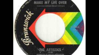 Watch Artistics i Want You To  Make My Life Over video