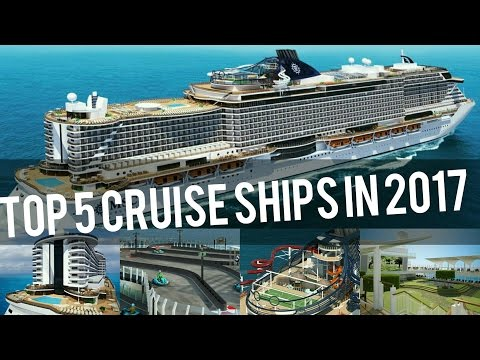 TOP 5 BEST NEW CRUISE SHIPS IN 2017!