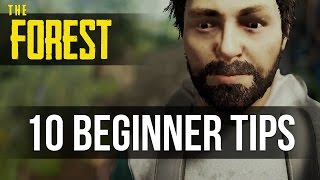 TOP 10 BEGINNER TIPS! The Forest