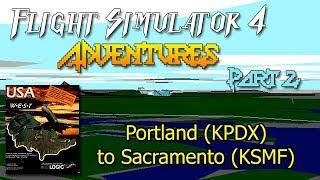 Flight Simulator 4 Adventures p2 || Portland, OR to Sacramento, CA || SubLogic USA Tour Cinematic!
