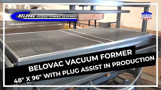 "Belovac Vacuum Former 48"" x 96"" With plug assist in production"