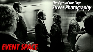 The Eyes of the City: Street Photography