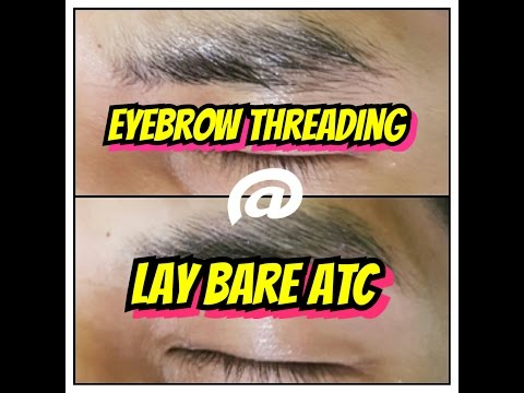 EYEBROW THREADING @LAY BARE ATC -debbiesantosvlogs