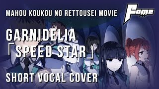 ?fome?Garnidelia - SPEED STAR?????? ?Vocal Cover