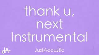thank u, next - Ariana Grande (Acoustic Instrumental)