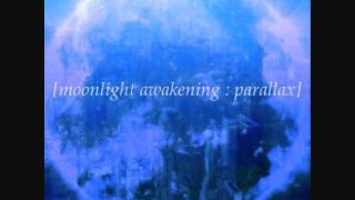 Watch Moonlight Awakening Indifference video