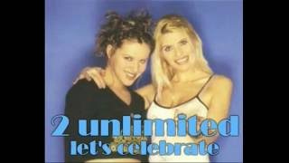 Watch 2 Unlimited Lets Celebrate video
