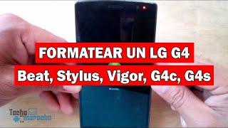 Hard Reset LG G4 Beat, G4 Stylus, G4 Max, G4c Y Todos Los Modelos LG G4.