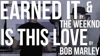 Earned It Cover by The Weeknd & Is This Love by Bob Marley | Alex Aiono Mashup ft. Vince Harder