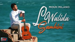 Mouh Milano - Lwalida Samhini Official Video Clip 2020