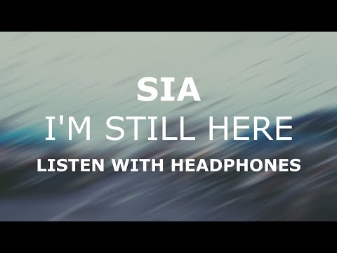 Sia - I'm Still Here - 8D Audio