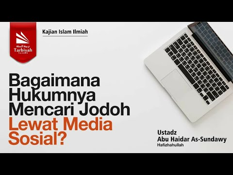 Bagaimana Hukumnya Mencari Jodoh Lewat Media Sosial?   Ustadz Abu Haidar As-Sundawy حفظه الله