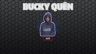 BUCKY QUÊN - Alice | Dizz QueenB | Video Lyrics