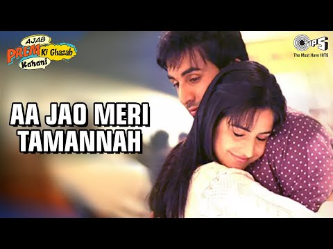 Aa Jao Meri Tamanna - Ajab Prem Ki Ghazab Kahani - Ranbir Kapoor & Katrina Kaif - Full Song video