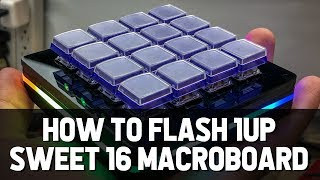How to Flash 1up Keyboard Sweet16 Macro Board