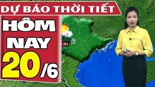 Dự báo thời tiết hôm nay mới nhất ngày 20/6 | Dự báo thời tiết 3 ngày tới