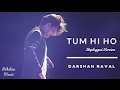 Tum Hi Ho (Unplugged Version)   Darshan Raval