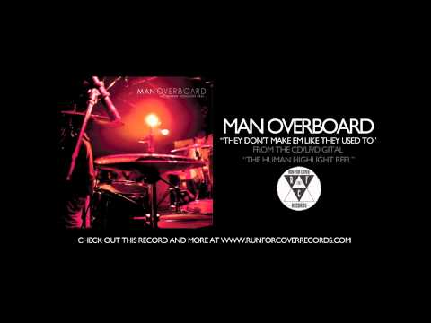 Man Overboard - They Dont Make Em Like They Used To