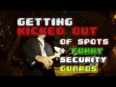 Getting Kicked Out Of Spots + Funny Security Guards