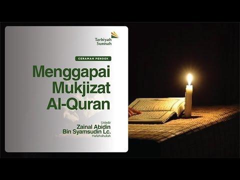Ceramah Pendek | Menggapai Mukjizat Al-Quran | Ustadz Zainal Abidin Bin Syamsudin, Lc.