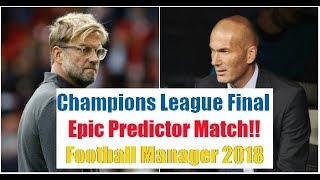 Liverpool vs Real Madrid | Epic Football Manager Prediction Show | UCL Final 2018