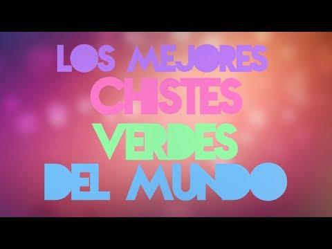 LOS MEJORES CHISTES VERDES/PICANTES DEL MUNDO
