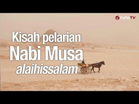 Ceramah Singkat: Kisah Pelarian Nabi Musa - Ustadz Johan Saputra Halim, M.HI.