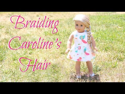 How to Braid an American Girl Doll's Hair