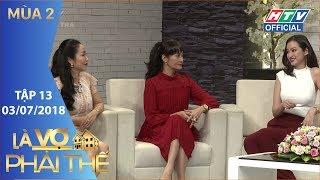 Tập cuối HTV LÀ VỢ PHẢI THẾ MÙA 2| Ốc Thanh Vân và giấc mơ thiếu nữ | LVPT #13 FULL | 3/7/2018