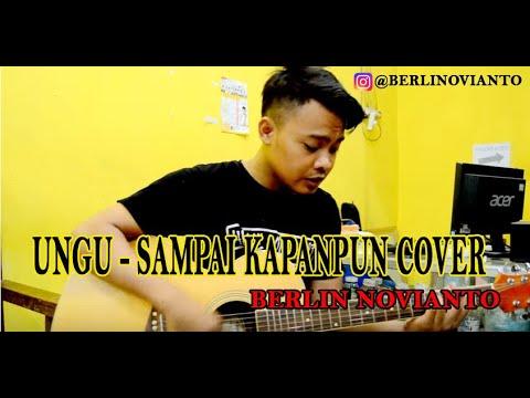 download lagu Ungu - Sampai Kapanpun Cover By Berlin N gratis