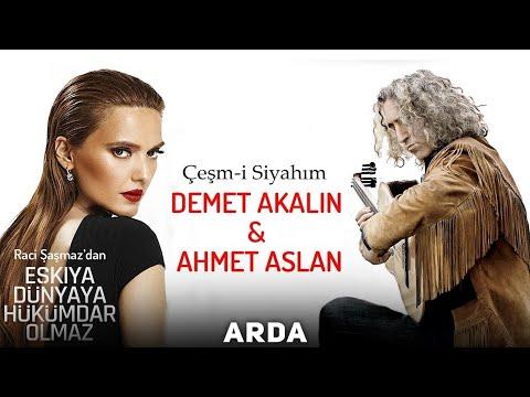 Demet Akalın & Ahmet Aslan - Çeşm-i Siyahım