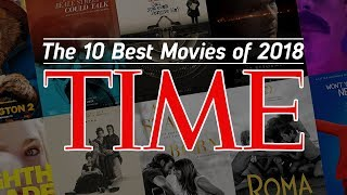 WHAT IS The 10 Best Movies of 2018 to TIME MAGAZINE