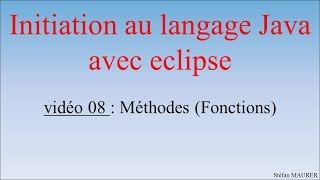 Java avec eclipse - video08 - Méthodes (ou fonctions)