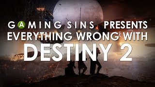 Everything Wrong With Destiny 2 In 12 Minutes Or Less | GamingSins
