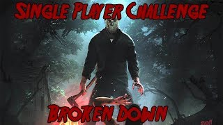 Friday The 13th Game Single Player Challenge Broken Down Figuring Out All Objectives Part1