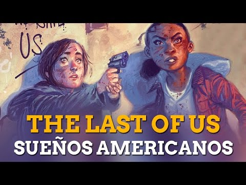 The Last of Us: Sue�os Americanos, el c�mic oficial