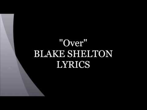Over Blake Shelton Lyrics