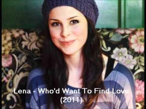 Lena Meyer-landrut - Whod Want To Find Love