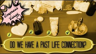 Pick-a-Card: Do We Have a Past Life Connection? What is the purpose of our connection now?