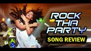 Rock The Party : Song Review   Rocky Handsome  John Abraham