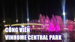BUỔI TỐI TẠI CÔNG VIÊN Vinhomes Central Park | VIẾT ĐỈNH
