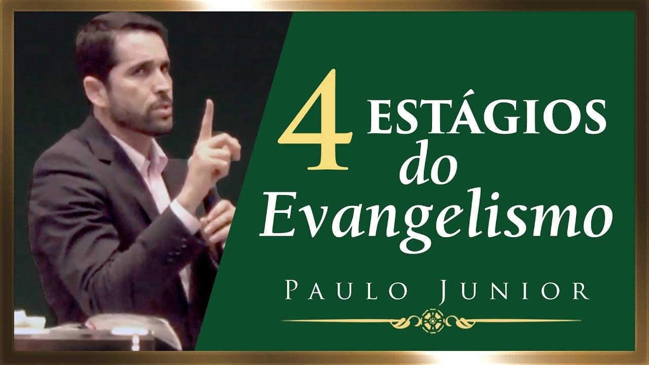 4 Estágios do Evangelismo - Paulo Junior