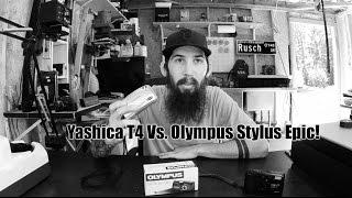 Yashica T4 vs Olympus Stylus Epic