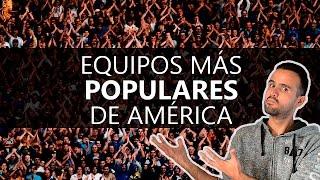 10 EQUIPOS DE AMÉRICA CON MÁS AFICIONADOS