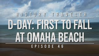 D-Day: First to Fall at Omaha Beach | History Traveler Episode 46