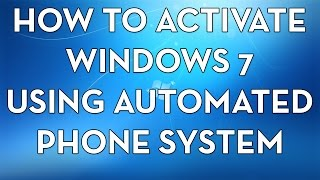 How to activate Windows 7 using automated phone system